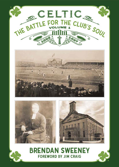 CELTIC THE BATTLE FOR THE CLUB'S SOUL - VOLUME 1